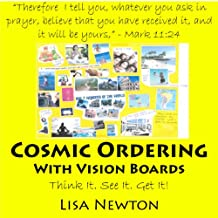 Cosmic Ordering with Vision Boards: Think It. See It. Get It!