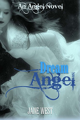Dream Angel (An Angel Novel Book 1) by [West, Jane]