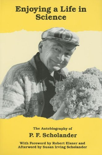 Enjoying a Life in Science: The Autobiography of P.F. Scholander