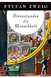 'Sternstunden der Menschheit (Edition Anaconda, Lesebändchen)' von Stefan Zweig