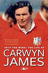 Into the Wind - The Life of Carwyn James (English Edition)