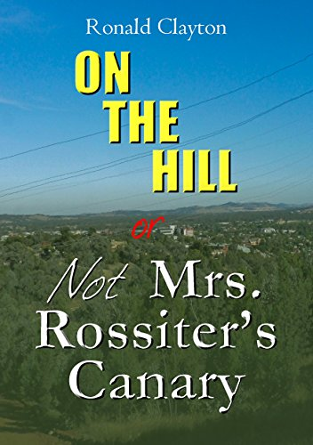 on-the-hill-or-not-mrs-rossiters-canary-english-edition
