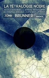 La tétralogie noire de John Brunner