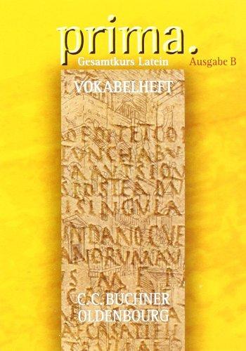 Prima - Gesamtkurs Latein - Ausgabe B für das G8 in Bayern, Latein als 2. Fremdsprache: Band 1-3 - Vokabelheft