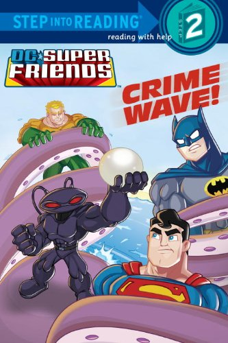 Crime Wave! (DC Super Friends) (Step Into Reading. Step 2)