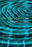 The Time of Our Lives: A Critical History of Temporality