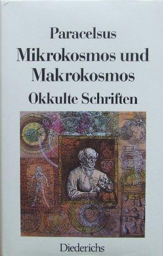 Mikrokosmos und Makrokosmos. Okkulte Schriften