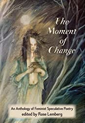 The Moment of Change by Ursula K. Le Guin (2012-05-15)