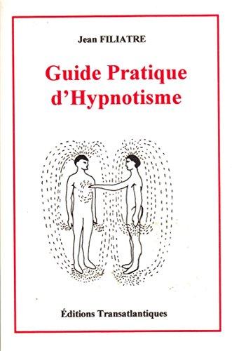 Guide pratique d'hypnotisme par Jean Filiatre