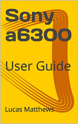 PDF Sony a6300: User Guide Download - AntoninoHadu