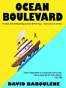 Ocean Boulevard - Adventures On The High Seas: An Epic and Exhilarating Journey All the Way... from a Boy to a Man (Baboulene's Travels Book 1) by [Baboulene, David]