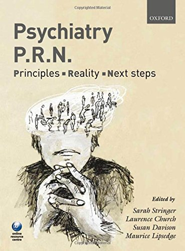 Psychiatry PRN: Principles, Reality, Next Steps