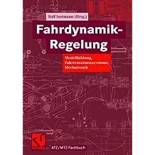 Fahrdynamik-Regelung: Modellbildung, Fahrerassistenzsysteme, Mechatronik (ATZ/MTZ-Fachbuch)