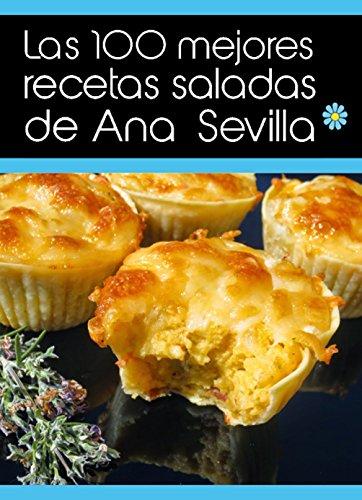 Portada del libro Las 100 mejores recetas saladas de Ana Sevilla