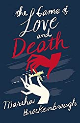 The Game of Love and Death by Martha Brockenbrough (2015-04-02)