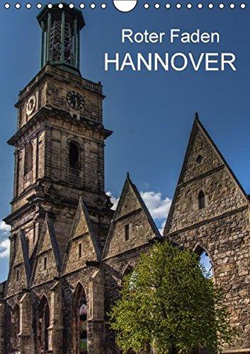 Roter Faden Hannover (Wandkalender 2016 DIN A4 hoch): Hannovers Sehenswürdigkeiten in Bildern auf einem Stadtrundgang entlang dem Roten Faden (Monatskalender, 14 Seiten) (CALVENDO Orte)