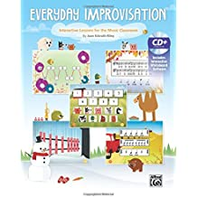 Everyday Improvisation: Interactive Lessons for the Music Classroom (Book & CD)