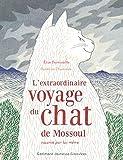 L'extraordinaire voyage du chat de Mossoul raconte par lui-meme