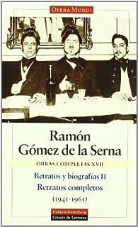 Retratos y biografías II: Obras completas. Vol.XVII: 2 par  Ramón Gomez de la Serna