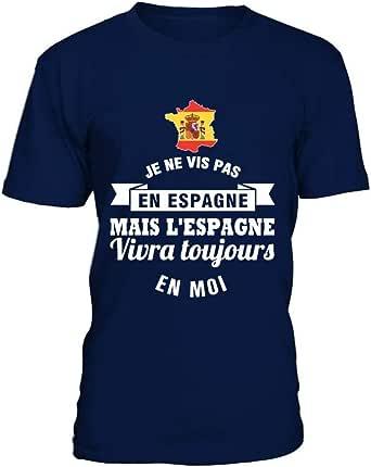 TEEZILY T-Shirt Homme Je ne vis Pas en Espagne mais l'Espagne vivra Toujours en Moi