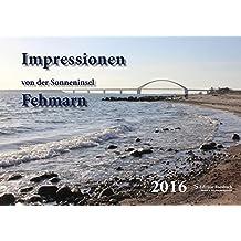 Impressionen von der Sonneninsel Fehmarn - Fotokalender 2016 (Fehmarn und Mee(h)r)