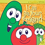 I Can be Your Friend (CD) (Veggie Tales Gift Book) by Veggietales (2007-08-01)