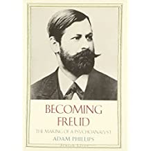 Becoming Freud: The Making of Psychoanalysis (Jewish Lives)