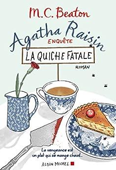 Agatha Raisin enquête 1 - La quiche fatale par [Beaton, M. C., Ménévis, Esther]