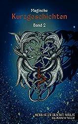 Schwarzer Drachen Magische Kurzgeschichten: Band 2