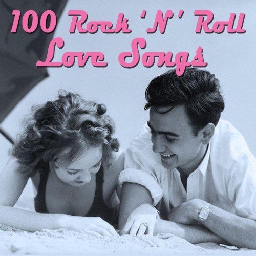 100 Essential Rock 'N' Roll Lo...