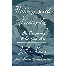Hiking with Nietzsche: On Becoming Who You Are (English Edition)