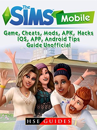 , Cheats, Mods, APK, Hacks, IOS, APP, Android, Tips, Guide Unofficial (English Edition) ()
