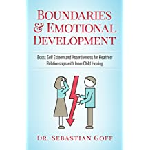 Boundaries & Emotional Development: Boost Self Esteem & Assertiveness for Healthier Relationships with Inner Child Healing (Codependency, Emotional healing) (English Edition)