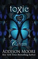Toxic Part One (Celestra Series) (Volume 7) by Addison Moore (2015-11-16)