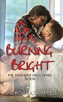Burning Bright (Starlight Falls Book 1) by [Campbell, Morgan]