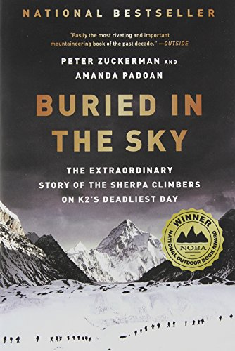 Buried in the Sky: The Extraordinary Story of the Sherpa Climbers on K2's Deadliest Day por Peter Zuckerman