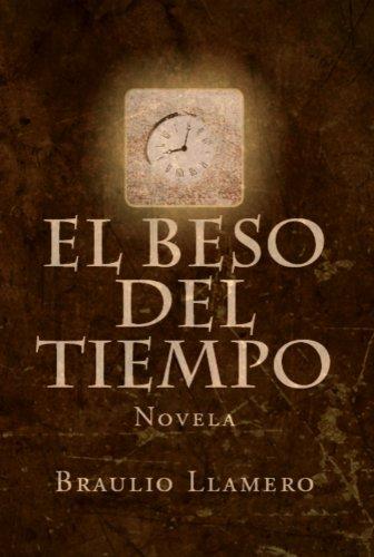 EL BESO DEL TIEMPO. La novela de la inmortalidad