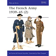 The French Army 1939-45 (2) (Men-at-Arms, Band 318)