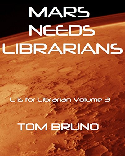 Mars Needs Librarians: L is for Librarian Volume 3 (English Edition) por Tom Bruno