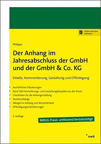 Der Anhang im Jahresabschluss der GmbH und der GmbH & Co. KG: Inhalte, Kommentierung, Gestaltung u.Offenlegung.