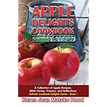 Apple Delights Cookbook, Catholic Edition (Catholic Cookbook Delights) by Karen Jean Matsko Hood (2013-02-19)