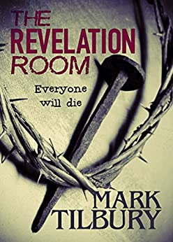 The Revelation Room (The Ben Whittle Investigation Series Book 1) by [Tilbury, Mark]