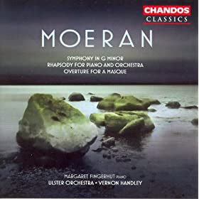 Moeran: Symphony in G Minor / Overture for A Masque / Rhapsody for Piano and Orchestra