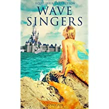 Wave Singers (The Equilibria Collection)