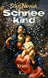 Schneekind: Krimi (German Edition)