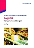 Logistik: Management und Strategien: Management und Strategien