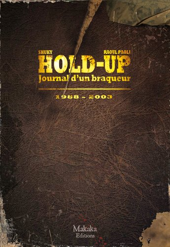 Hold-Up - Journal d'un braqueur T02 1988-2003