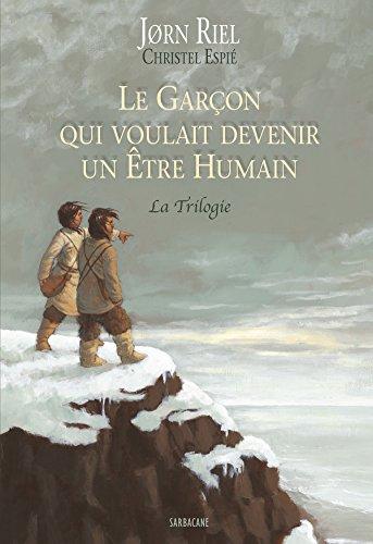 Le garçon qui voulait devenir un être humain : La Trilogie