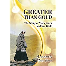 Greater than Gold: The Story of Mary Jones and her Bible