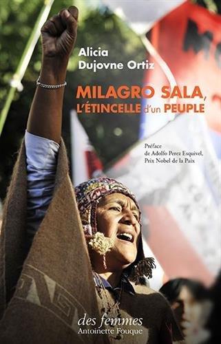 Milagro sala : L'etincelle d'un peuple par Alicia Dujovne